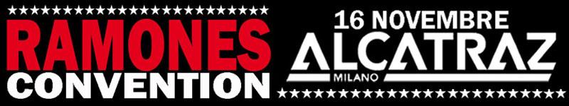 "16 novembre ""Ramones Convention"" – Alcatraz – Milano"